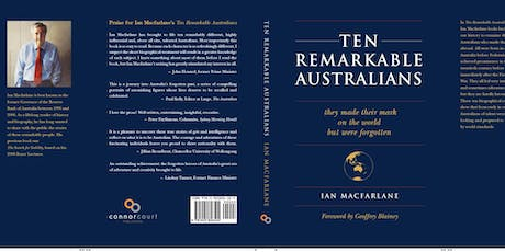 LAUNCH OF TEN REMARKABLE AUSTRALIANS by IAN MACFARLANE with LINDSAY TANNER tickets