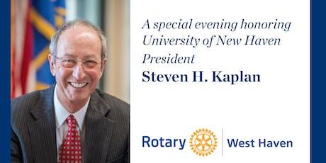 West Haven Rotary Foundation Award Dinner Honoring University of New Haven President, Steven H. Kaplan tickets