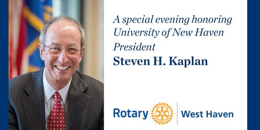 West Haven Rotary Foundation Award Dinner Honoring University of New Haven President, Steven H. Kaplan