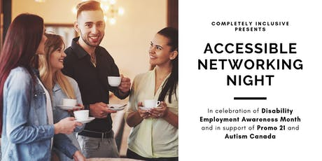 Completely Inclusive Accessible Networking Night billets