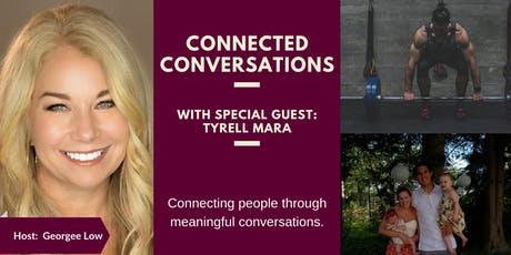 Connected Conversations with special guest Tyrell Mara tickets
