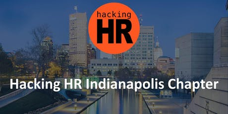 Hacking HR Indianapolis Chapter Meetup 2 tickets