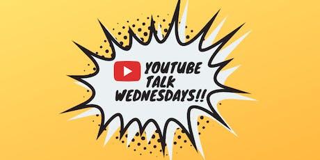 YouTube Talk Wednesday's tickets