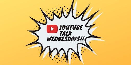 YouTube Talk Wednesday's