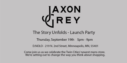 The Story Unfolds - Jaxon Grey Launch Party