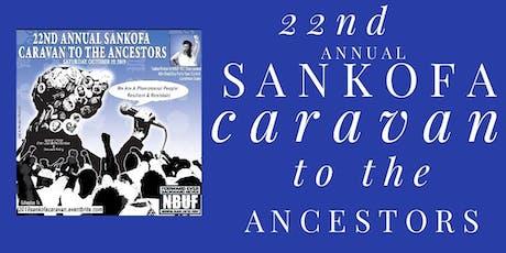 22nd Annual Sankofa Caravan to the Ancestors tickets