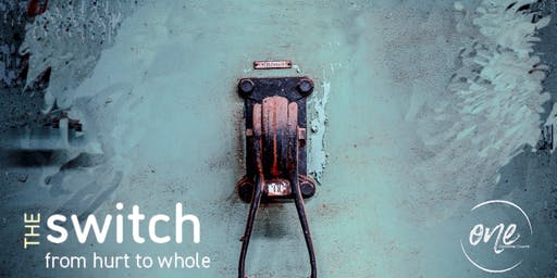The Switch: from hurt to whole