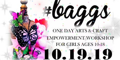 #BAGGS 2019 ARTS AND CRAFT WORKSHOP FOR GIRLS 10-18! tickets