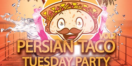 Persian Taco Tuesday Party in Huntington Beach (VOL. 2)
