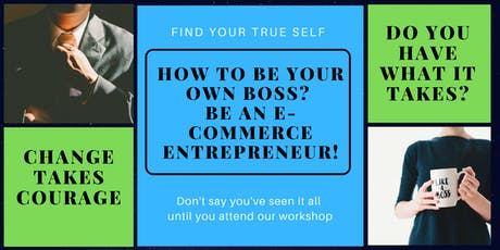 How to Be Your Own Boss? Be an Ecommerce Entrepreneur! tickets