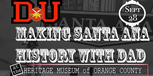 Making Santa Ana History with Dad