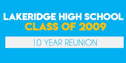 Lakeridge High School (2009) 10 Year Reunion
