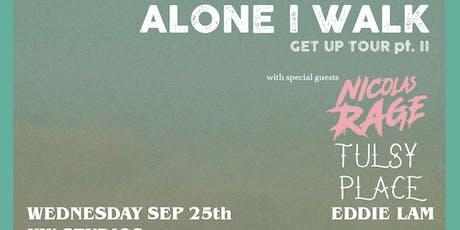 Alone I Walk, Nicolas Rage, Tulsy Place, Eddie Lam - KW Studios tickets