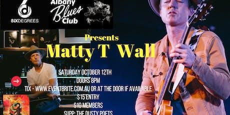 Matty T Wall at The Albany Blues Club tickets