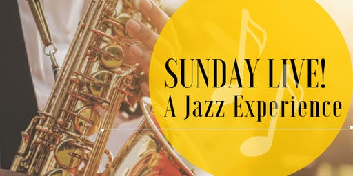 Sunday Live!  A Jazz Experience - An Evening of Timeless Music