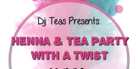 Henna & Tea Party with a twist/ Pop up shop tickets