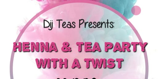 Henna & Tea Party with a twist/ Pop up shop