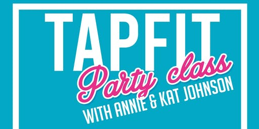 TAPfit Party Class with Annie & Kat Johnson