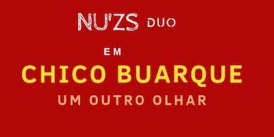CHICO BUARQUE - UM OUTRO OLHAR por NU'ZS DUO