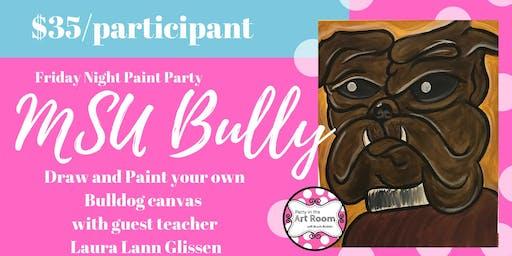 Friday Night Paint Party: MSU Bully