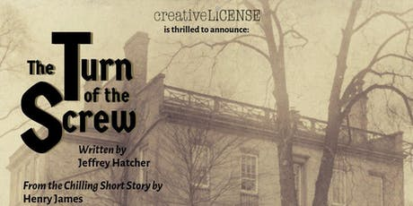 """Turn of the Screw"" presented by Creative License tickets"