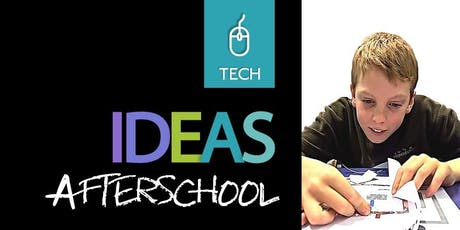 Tech IDEAS AfterSchool Term 4 tickets