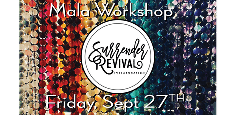 Surrender+Revival Mala Workshop || Seasonal Survival Tools tickets