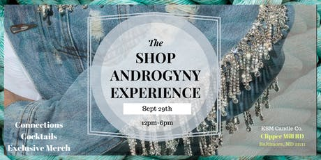 The Shop Androgyny Experience tickets