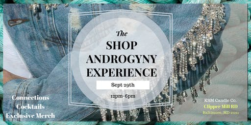 The Shop Androgyny Experience