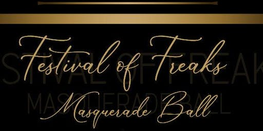 Festival of Freaks Masquerade Ball