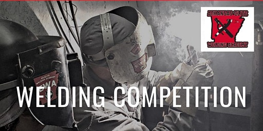 Arkansas Elite Welding Academy Welding Competition 2020