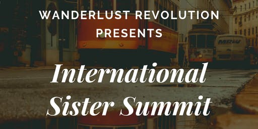 Wanderlust Revolution Presents International Sister Summit