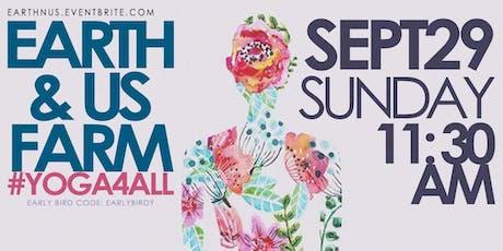 Earth N Us Farm #Yoga4ALL tickets