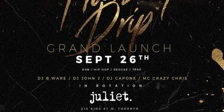 JULIET GRAND LAUNCH- THURSDAY DRIP tickets