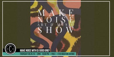 Cafeza Presents - Make Noise with DJ Good Grief