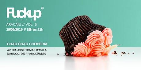 FUCKUP NIGHTS [Aracaju] - VOL.6 ingressos