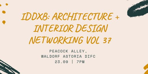 IDDXB: Architecture + Interior Design Networking Vol 37