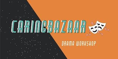 Caringbazaar - Drama Workshop