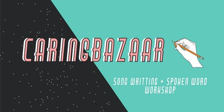 Caringbazaar - Songwriting / Spoken Word Workshop tickets