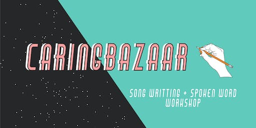 Caringbazaar - Songwriting / Spoken Word Workshop