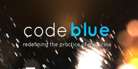 Code Blue Movie Screening--Healthcare / Emergency Services Personnel Tickets ONLY tickets