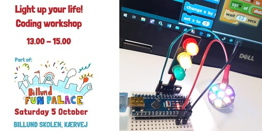 Light up your life: Coding workshop.