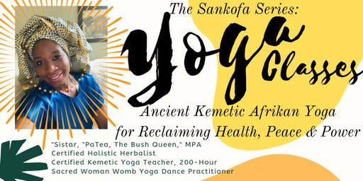 8-CLASSES: Kemetic Yoga for Reclaiming Health, Peace & Power - Sankofa Series