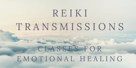 REIKI TRANSMISSIONS FOR EMOTIONAL HEALING tickets