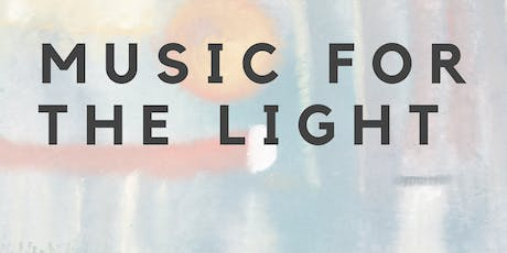 MUSIC FOR THE LIGHT tickets