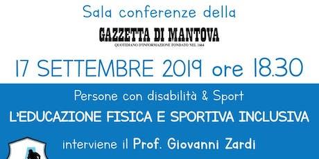 Persone con disabilità & Sport - L'educazione fisica e sportiva inclusiva biglietti