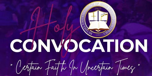 Bethel United South West Holy Convocation: Certain Faith at Uncertain Times