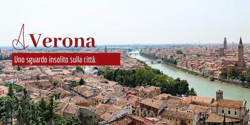 A Verona. Uno sguardo insolito sulla città.