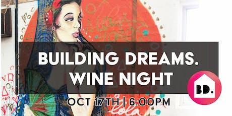 Building Dreams Wine Night - Casa De Playa tickets