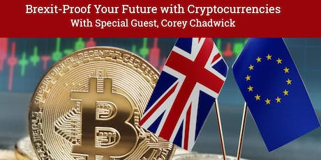 Brexit-Proof Your Future With Cryptocurrencies tickets